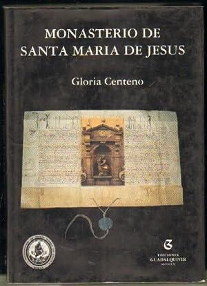 MONASTERIO DE SANTA MARIA DE JESUS: CENTENO, GLORIA