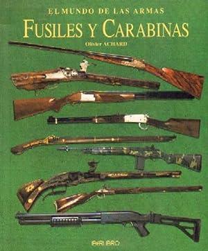 EL MUNDO DE LAS ARMAS. FUSILES Y CARABINAS: ACHARD, OLIVIER
