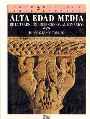 ALTA EDAD MEDIA DE LA TRADICION HISPANOGODA AL ROMANICO: BANGO TORVISO, ISIDRO G.