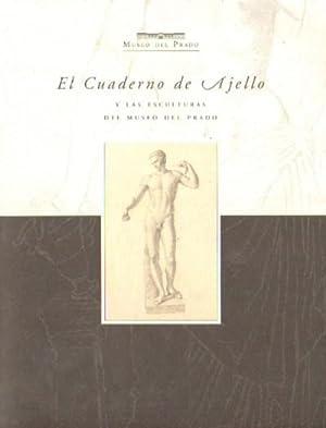 EL CUADERNO DE AJELLO Y LAS ESCULTURAS DEL MUSEO DEL PRADO: ELVIRA BARBA, MIGUEL ANGEL ( REDACCION ...