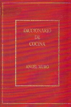 DICCIONARIO GENERAL DE COCINA: MURO, ANGEL