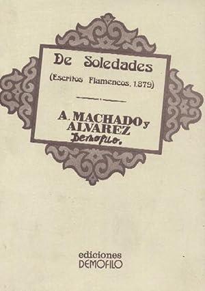 DE SOLEDADES ( ESCRITOS FLAMENCOS, 1879 ): MACHADO Y ALVAREZ, ANTONIO ( DEMOFILO )