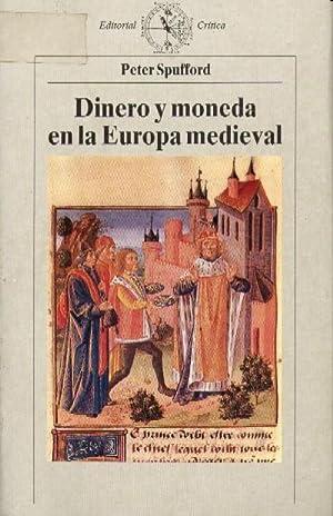 DINERO Y MONEDA EN LA EUROPA MEDIEVAL: SPUFFORD, PETER