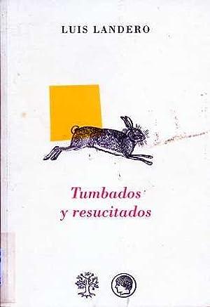 TUMBADOS Y RESUCITADOS: LANDERO, LUIS