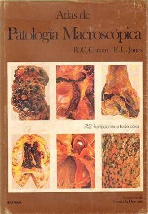 ATLAS DE PATOLOGIA MACROSCOPICA: CURRAN, R. C. Y JONES, E. L.