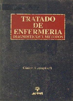TRATADO DE ENFERMERIA. DIAGNOSTICOS Y METODOS: CAMPBELL, CLAIRE