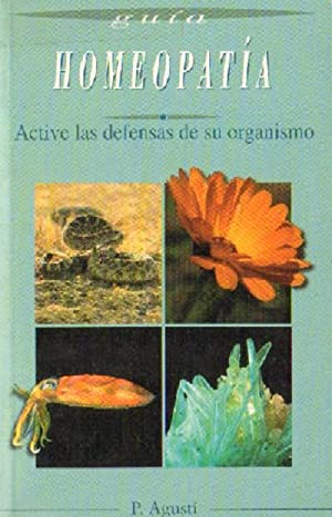 HOMEOPATIA. ACTIVE LAS DEFENSAS DE SU ORGANISMO: AGUSTI, P.