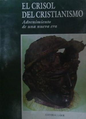 EL CRISOL DEL CRISTIANISMO. ADVENIMIENTO DE UNA: TOYNBEE, ARNOLD (Director)