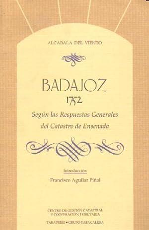 BADAJOZ, 1752. SEGUN LAS RESPUESTAS GENERALES DEL CATASTRO DE ENSENADA.: AGUILAR PIÑAL, FRANCISCO
