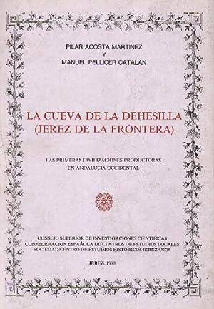 LA CUEVA DE LA DEHESILLA (JEREZ DE LA FRONTERA): ACOSTA MARTINEZ, PILAR Y PELLICER CATALAN, M.