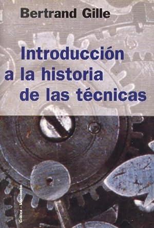 INTRODUCCION A LA HISTORIA DE LAS TECNICAS: GILLE, BERTRAND