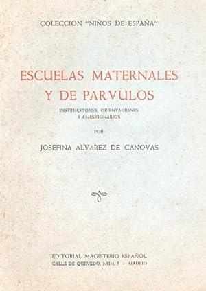 ESCUELAS MATERNALES Y DE PARVULOS. INSTRUCCIONES, ORIENTACIONES Y CUESTIONARIOS: ALVAREZ DE CANOVAS...