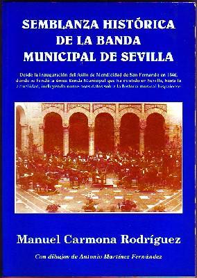 SEMBLANZA HISTÓRICA DE LA BANDA MUNICIPAL DE SEVILLA: CARMONA RODRÍGUEZ, MANUEL