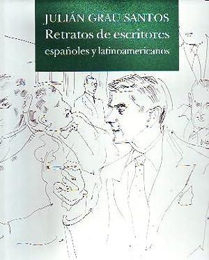 JULIAN GRAU SANTOS. RETRATOS DE ESCRITORES ESPAÑOLES Y LATINOAMERICANOS: VV.AA.