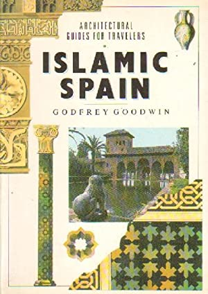 ISLAMIC SPAIN. ARCHITECTURAL GUIDES FOR TRAVELERS.