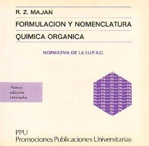 FORMULACION Y NOMENCLATURA. QUIMICA ORGANICA.: MAJAN, R.Z.