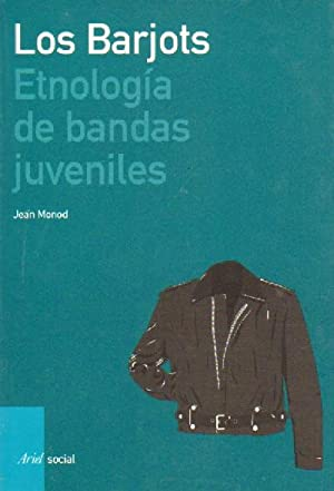 LOS BARJOTS. ETNOLOGIA DE BANDAS JUVENILES.: MONOD, JEAN.