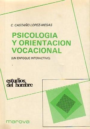 PSICOLOGIA Y ORIENTACION VOCACIONAL (UN ENFOQUE INTERACTIVO): CASTAÑO LOPEZ-MESAS, C.