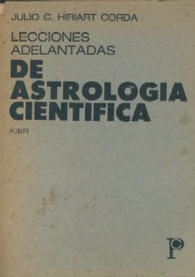 LECCIONES ADELANTADAS DE ASTROLOGIA CIENTIFICA: HIRIART CORDA, JULIO