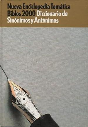 DICCIONARIO DE SINONIMOS Y ANTONIMOS. NUEVA ENCICLOPEDIA TEMATICA BIBLOS 2000.: VV.AA.