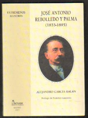 JOSÉ ANTONIO REBOLLEDO Y PALMA (1833-1895): GARCÍA GALÁN,A.