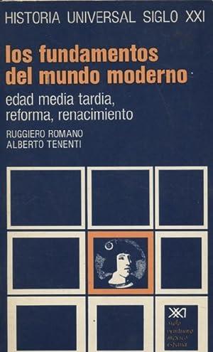 LOS FUNDAMENTOS DEL MUNDO MODERNO. EDAD MEDIA TARDIA, REFORMA, RENACIMIENTO: ROMANO, RUGGIERO; ...