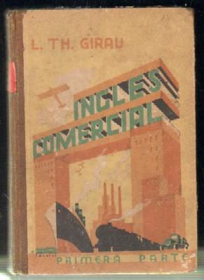 MÉTODO GIRAU. COMMERCIAL ENGLISH (INGLÉS COMERCIAL). PRIMERA PARTE: GIRAU,LEWIS TH.