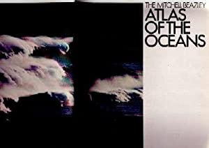THE MITCHELL BEAZLEY ATLAS OF THE OCEANS