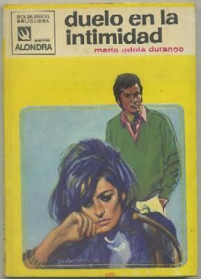 DUELO EN LA INTIMIDAD. SERIE ALONDRA Nº 886. BRUGUERA: DURANGO, MARIA ADELA