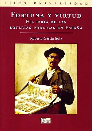 FORTUNA Y VIRTUD. HISTORIA DE LAS LOTERIAS: GARVIA, ROBERTO.