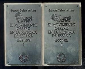 EL MOVIMIENTO OBRERO EN LA HISTORIA DE ESPAÑA 1832-1899 Y 1900-1923. 2 TOMOS.: TUÑON DE LARA...