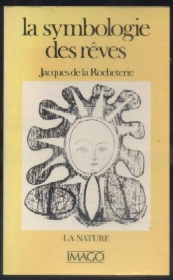 LA SYMBOLOGIE DES REVES. LA NATURE.: DE LA ROCHETERIE,