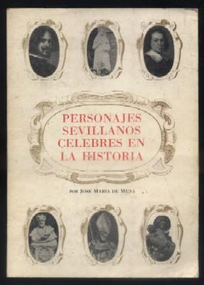 PERSONAJES SEVILLANOS CELEBRES EN LA HISTORIA.: DE MENA, JOSE MARIA.