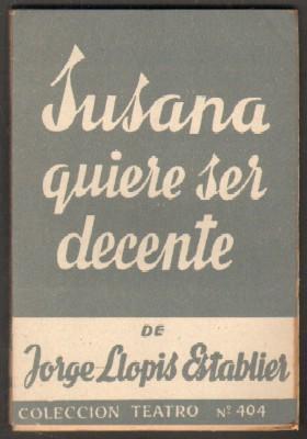 SUSANA QUIERE SER DECENTE.: LLOPIS ESTABLIER, JORGE.