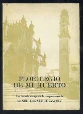 FLORILEGIO DE MI HUERTO.: VERGEL SANCHEZ, MANUEL