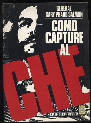 COMO CAPTURE AL CHE: GENERAL GARY PRADO