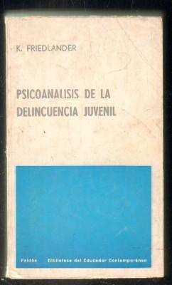 PSICOANÁLISIS DE LA DELINCUENCIA JUVENIL: FRIEDLANDER,K.