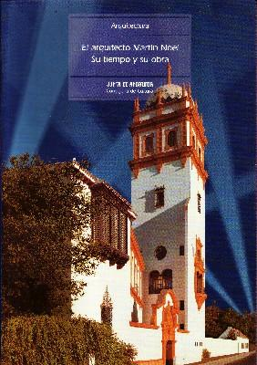 EL ARQUITECTO MARTIN NOEL. SU TIEMPO Y SU OBRA.: VV.AA.