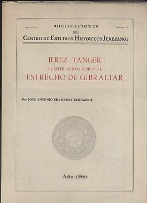 JEREZ-TANGER, PUENTE AEREO SOBRE EL ESTRECHO DE: CREMADES BERNABEU, J.