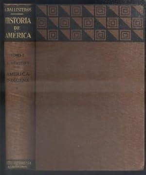 HISTORIA DE AMERICA Y DE LOS PUEBLOS AMERICANOS. TOMO I. AMERICA INDIGENA.: PERICOT Y GARCIA, LUIS....