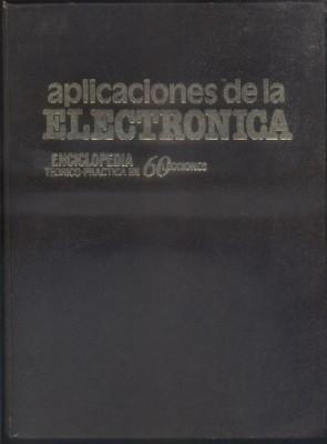APLICACIONES DE LA ELECTRONICA. ENCICLOPEDIA TEORICO-PRACTICA EN: DIRECTOR: MOMPIN POBLET,