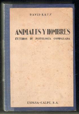ANIMALES Y HOMBRES. ESTUDIOS DE PSICOLOGÍA COMPARADA: KATZ,DAVID