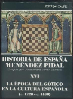 Hª ESPAÑA, TOMO XVI. LA EPOCA DEL GOTICO EN LA CULTURA ESPAÑOLA. C. 1220- C. ...