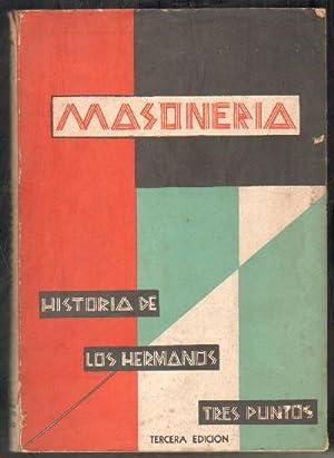 MASONERIA. HISTORIA DE LOS HERMANOS TRES PUNTOS.: J. TRIANA, ALBERTO.
