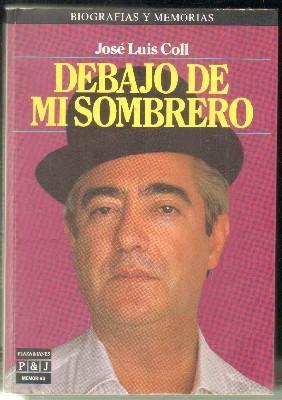 DEBAJO DE MI SOMBRERO de COLL 6dcd5478dd8