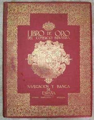 LIBRO DE ORO DEL COMERCIO, NAVEGACION, INDUSTRIA Y BANCA DE ESPAÑA: VV. AA.