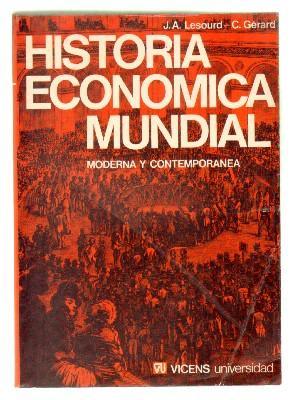 HISTORIA ECONOMICA MUNDIAL. MODERNA Y CONTEMPORANEA.: LESOURD, J.A./GERARD, C.
