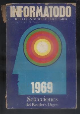 INFORMATODO. TODO CUANTO TODOS DEBEN SABER 1969.: VV.AA.