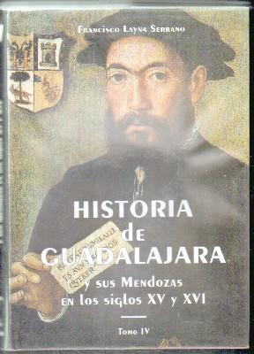HISTORIA DE GUADALAJARA Y SUS MENDOZAS EN: LAYNA SERRANO,FRANCISCO.