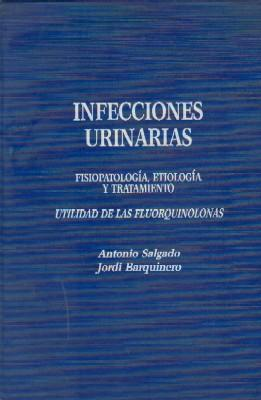 INFECCIONES URINARIAS: SALGADO, ANTONIO; BARQUINERO,